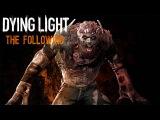 Dying Light: The Following | Серьезный замес I Gameplays | Прохождение ч.2 - 1920p HD