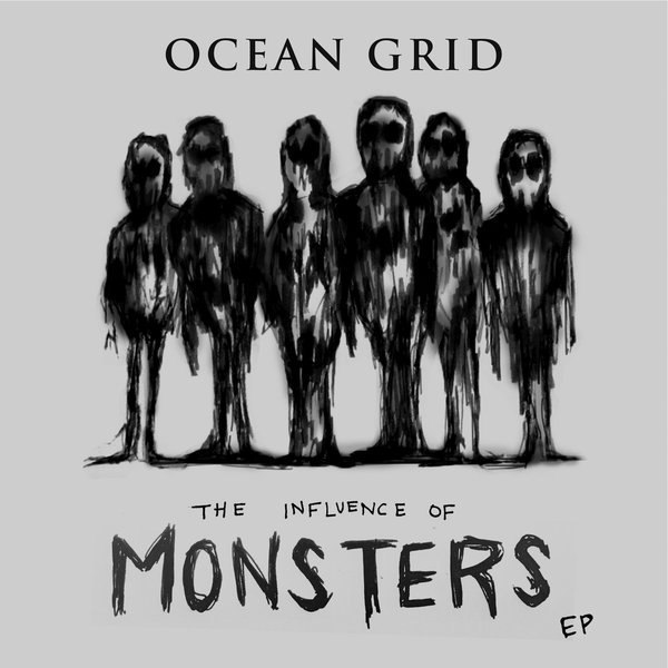 Ocean Grid - The Influence of Monsters (EP) (2015)