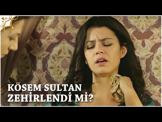 Muhteşem Yüzyıl Kösem 18.Bölüm | Kösem Sultan zehirlendi mi
