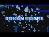 Roman Reigns 2nd Custom Titantron