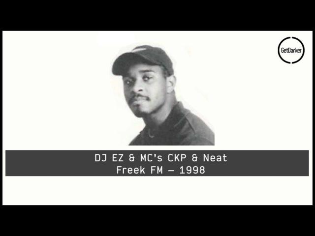 DJ EZ MC's CKP, Neat – Freek FM – 1998