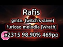 Rafis | gmtn. (witch's slave) - furioso melodia [Wrath] 2315x 98.90% 469pp | Replay