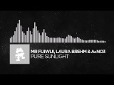 Electronic - Mr FijiWiji, Laura Brehm &amp AgNO3 - Pure Sunlight Monstercat Release