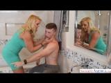 Мамка трахает молоденького парня в ванной - Naughty America - порно HD,минет,milf,mom,mommy,Mature,Blow Job,Cum in Mouth,секс,и