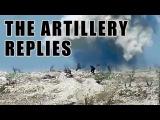 Ответка боевикам, пытавшимся взять высоту / Militants Sneak attack on SAA Hill and Artillery replies