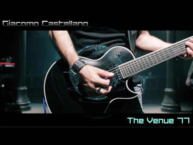 Giacomo Castellano - The Venue 77- (feat. Ibanez ARZ6UC )