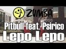ZUMBA ЗУМБА Pitbull feat Psirico Lepo Lepo OFFICIAL CHOREOGRAPHY