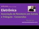 Curso de Eletrônica - Associação de Resistores em Estrela e Triângulo e Conversões