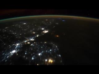 Наша прекрасная планета Земля, c Международной космической станции