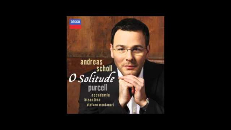 Andreas Scholl. O Solitude (Purcell).