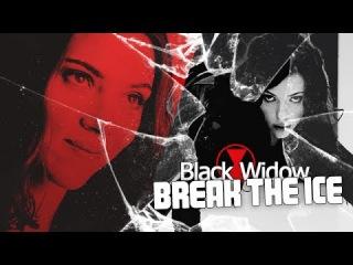 「Black Widow - break the ice ♔