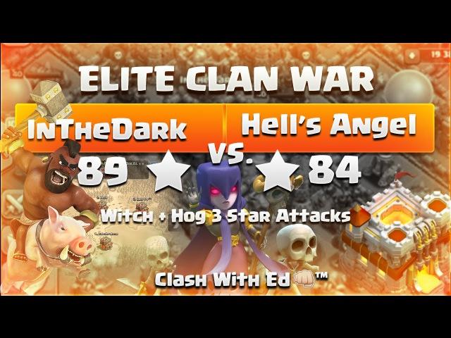 Clash of Clans ELITE WAR InTheDark vs Hell's Angel Hog Witch HoWi 3 Star OMFG