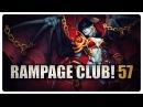 DOTA 2 - Rampage Club! - EP57