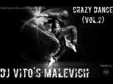Dj Vito's Malevich (LIVE ENERGY PROJECT) - Crazy Dance (Vol.2)
