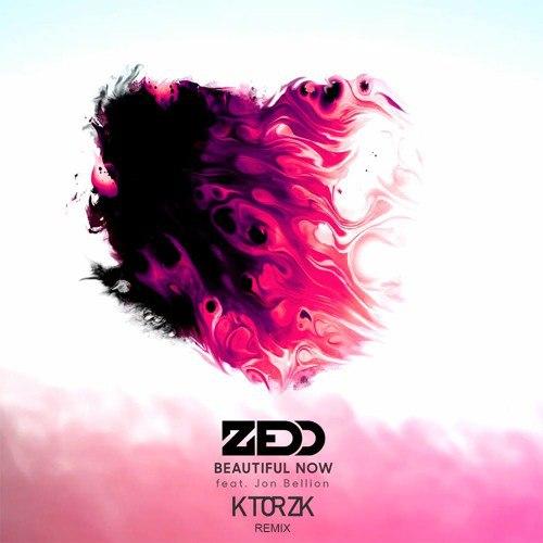 Zedd feat. Jon Bellion – Beautiful Now (Ktorzk Remix)