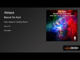 Ablaze - Based On Acid (Rene Ablaze &amp TrancEye Remix)