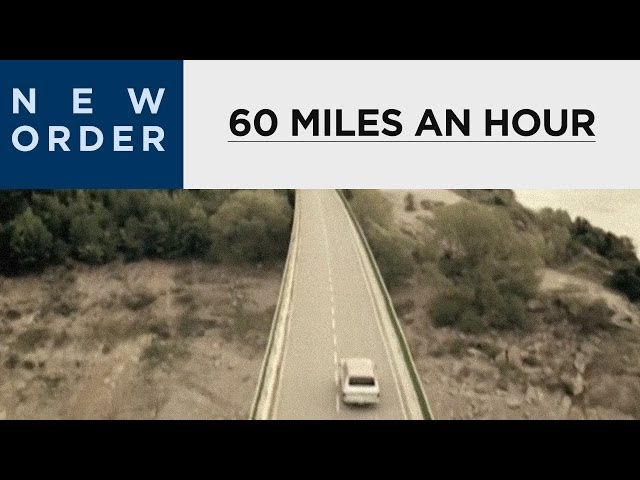 New Order - 60 Miles An Hour [OFFICIAL MUSIC VIDEO]