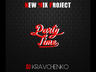 Dj Kravchenko - Party time session (New Mix Project)