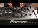Обзор микшеров Pioneer: DJM-250,DJM-350,DJM-700,DJM-850,DJM-900 NEXUS,DJM-2000 NEXUS,DJM-T1