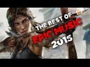 Best of Epic Music 2015 1 Hour Full Cinematic Epic Hits Epic Music VN