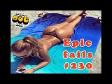 #230 BEST EPIC FAILS - WIN Compilation - BEST FUNNY VIDEOS - FUNNY FAIL January 2016