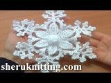 Crochet Snowflake Ornament Tutorial 8 Prat 2 of 2 Snow Flower