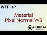 WTF Is Material - Pixel Normal WS in Unreal Engine 4 ( UE4 )