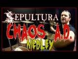 SEPULTURA MEDLEY - CHAOS A.D.