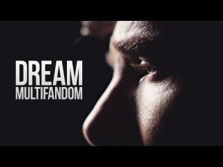 Dream | Multifandom
