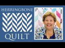 The Herringbone Quilt Easy Quilting Tutorial with Jenny Doan of Missouri Star Quilt Co