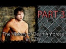The History of Dean Ambrose in CZW_PART 3 (2010-2011)