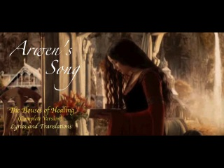 Arwen's Song ~ The Houses of Healing (Complete Version) - Lyrics and Translations