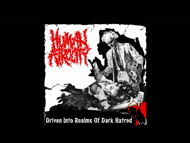 Human Atrocity - Driven Into Realms Of Dark Hatred FULL EP (2016 - Gorenoise / Goregrind)