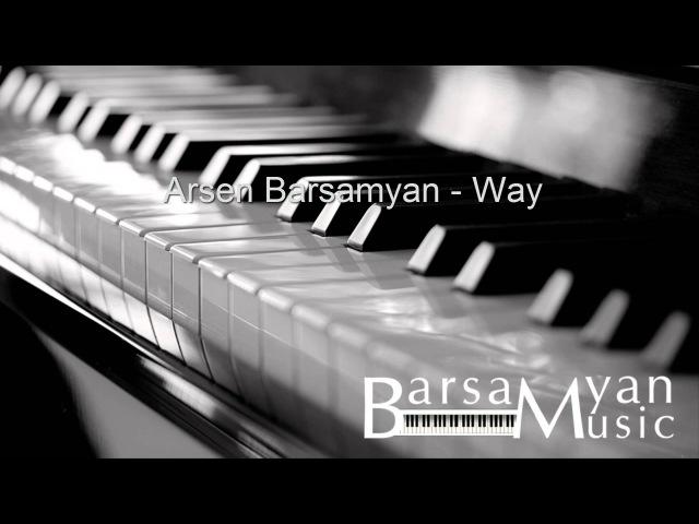 Arsen Barsamyan - Way [Stay]