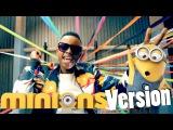 Minion Remix -- Watch me Whip, Watch me Ba-Nae-Nae