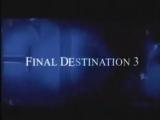 «Пункт Назначения 3» (2006) / ТВ Трейлер #2 #3 #4