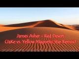 James Asher - Red Desert (JaKe vs. Yellow Magnetic Star Remix) 108