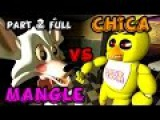 Five Nights at Freddys (part 2 FULL) - Chica vs. Mangle[SFM FNAF][Story by: Tony Crynight]
