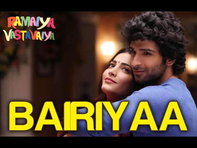 Bairiyaa - Ramaiya Vastavaiya | Girish Kumar Shruti Haasan | Aatif Aslam Shreya Ghoshal