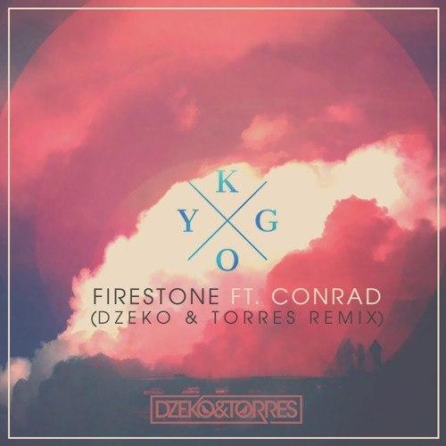 Kygo feat. Conrad – Firestone (Dzeko & Torres Remix)