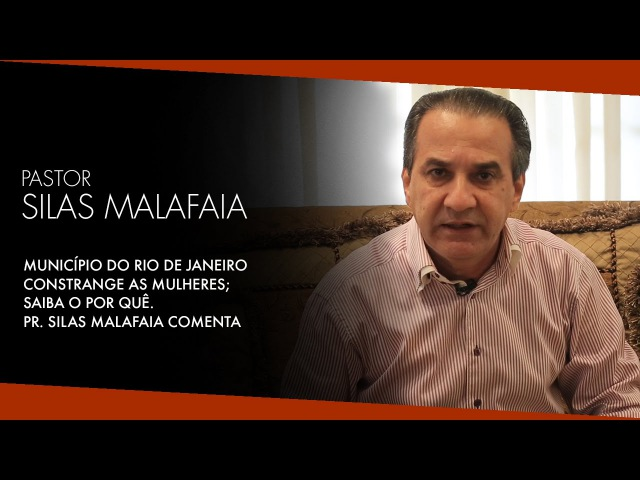 Município do Rio de Janeiro Constrange as Mulheres Saiba o Por quê Pr Silas Malafaia Comenta