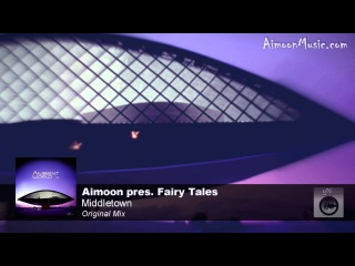 Aimoon pres. Fairy Tales - Middletown (chill-out music)