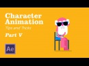 Character Animation in AfterEffects - TipsTricks Chapter 5