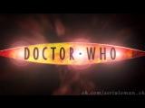 Заставка сериала «Доктор Кто _ Doctor Who». 1-4 сезоны.720