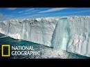 С точки зрения науки Эпоха таяния ледников National Geographic HD