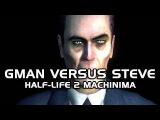 Gman Versus Steve - Episode 1 (Half-Life 2 Machinima)