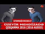 Uzeyir Mehdizade - Qisqanma 2016 720p
