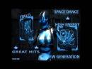 SPACE DANCE HIGH ENERGY ITALO DISCO NEW GENERATION