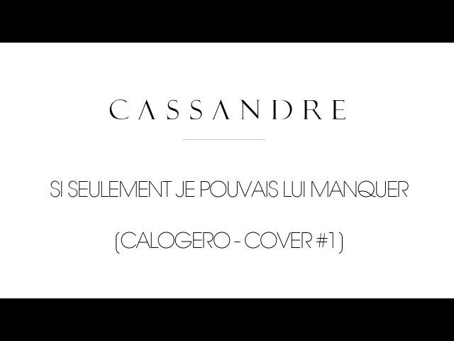 Cassandre Si seulement je pouvais lui manquer CALOGERO COVER 1