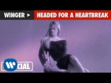 Winger - Headed For A Heartbreak (Official Music Video)